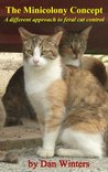 The Minicolony Concept: A Different Approach to Feral Cat Control