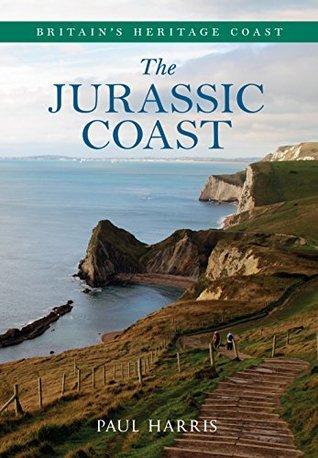The Jurassic Coast: Britain's Heritage Coast