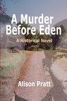 A Murder Before Eden: A Historical Novel