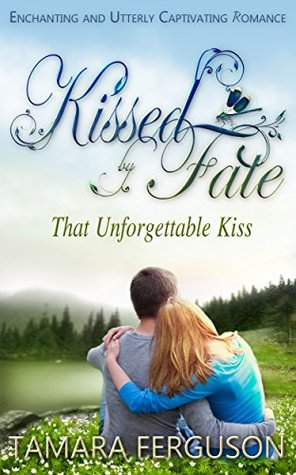 That Unforgettable Kiss (Kissed By Fate,...