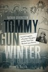 Tommy Gun Winter: Jewish Gangsters, a Preacher's Daughter, and the Trial That Shocked 1930s Boston