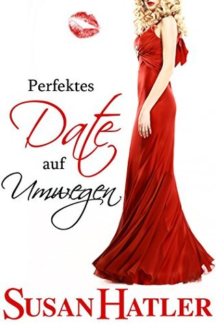 Ebook Perfektes Date auf Umwegen by Susan Hatler read!
