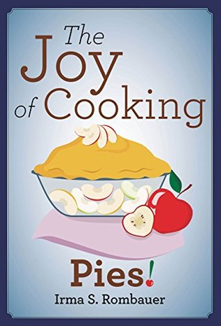 Ebook The Joy of Cooking: Pies! by Irma S. Rombauer TXT!