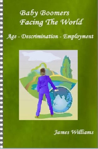 Baby Boomers Facing The World Age- Discrimination- Employment