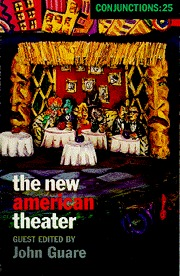 Conjunctions #25: The New American Theater