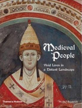 Medieval People: Vivid Lives in a Distant Landscape