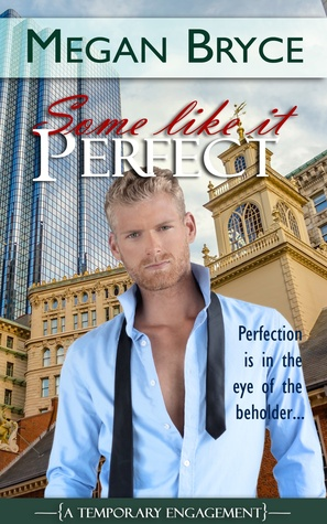 Some Like It Perfect(A Temporary Engagement 3) - Megan Bryce