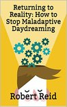 Returning to Reality: How to Stop Maladaptive Daydreaming