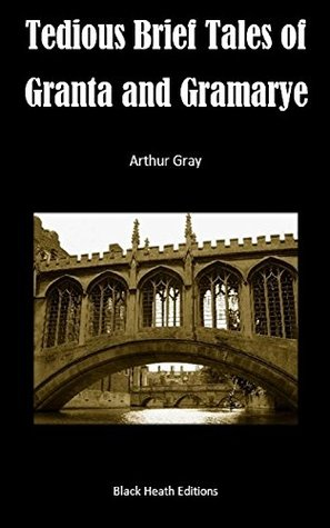 Tedious Brief Tales of Granta and Gramarye