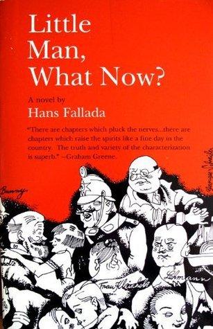 Little Man, What Now? by Hans Fallada