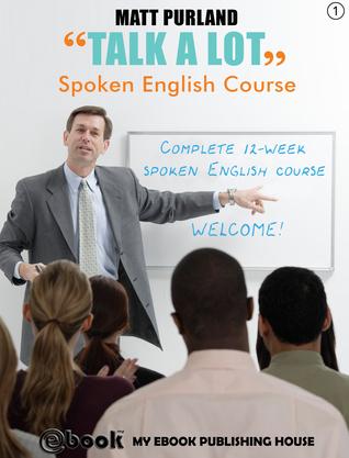 Talk A Lot - Spoken English Course (Book 1)