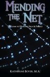 Mending the Net: A Guide to Healing Self and Family