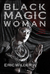 Black Magic Woman by Eric Wilder