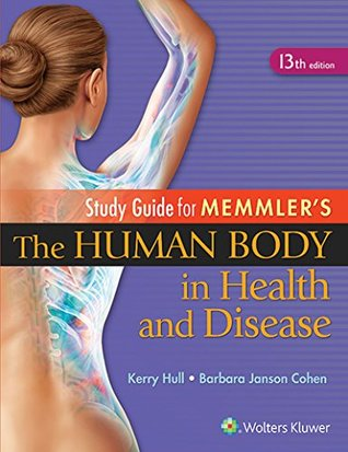 Study Guide to Accompany Memmler The Human Body in Health and Disease (MED003000)
