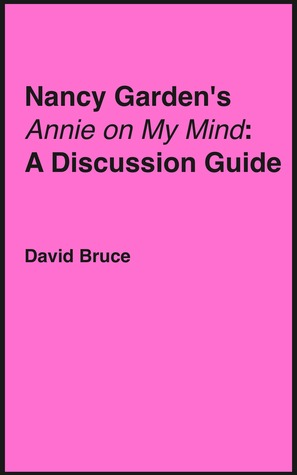 """Nancy Garden's """"Annie on My Mind"""": A Discussion Guide"""