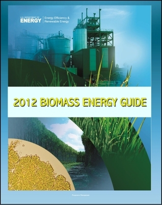 2012 Biomass Energy Guide: Biomass Multi-Year Program Plan and Biomass Biennial Review Report - Biomass to Bioenergy Conversion, Energy Crops, Algae, Wastes, Feedstock Supply, Markets, Transportation