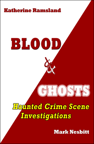 Blood  Ghosts: Haunted Crime Scene Investigations