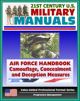21st Century U.S. Military Manuals: Air Force Handbook - Civil Engineer Camouflage, Concealment, and Deception Measures