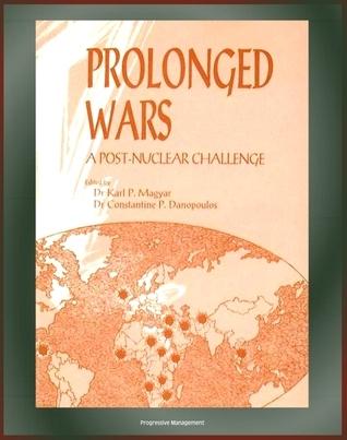 Prolonged Wars: A Post-Nuclear Challenge - Iran, Iraq, Afghanistan, Northern Ireland, Vietnam, El Salvador, Sudan, Ethiopia and Eritrea, Liberia, Angola, Namibia, Nicaragua