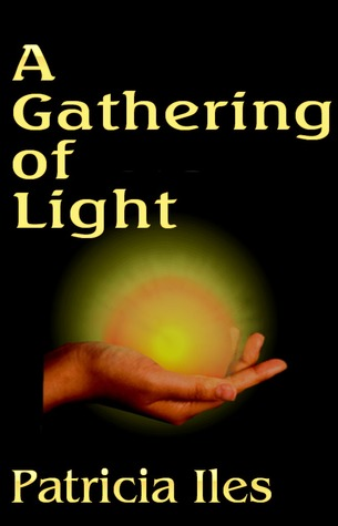 A Gathering of Light by Patricia Iles