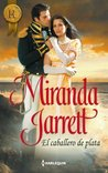 El caballero de plata by Miranda Jarrett