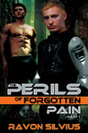 The Perils of Forgotten Pain: Part 1