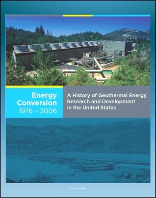21st Century Geothermal Energy: A History of Geothermal Energy Research and Development in the United States - Volume 4 - Energy Conversion 1976-2006