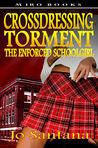 Crossdressing Torment: The Enforced Schoolgirl