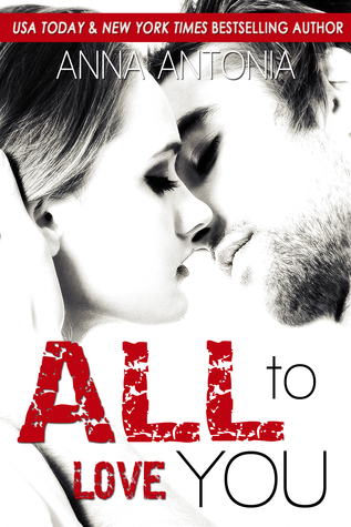 All to love you by anna antonia 23248799 fandeluxe Epub