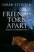 Friends Torn Apart