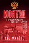 Moryak: A Novel of the Russian Revolution: