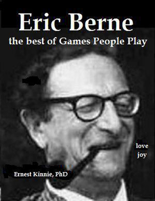 Eric Berne: the Best of Games People Play