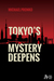 Tokyo's Mystery Deepens by Michael Pronko