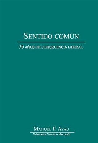 Sentido común. 50 años de congruencia liberal