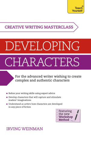 Developing Characters: A Teach Yourself Masterclass in Creative Writing