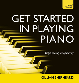 Get Started in Piano with Audio CD: A Teach Yourself Guide