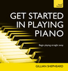 Get Started in Piano with Audio CD by Gillian Shepheard
