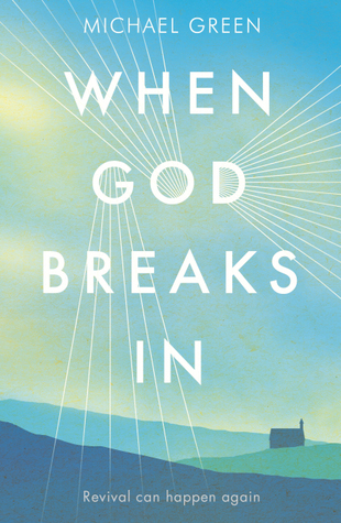 When God Breaks In: Revival Can Happen Again
