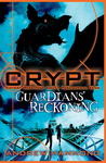 CRYPT: Guardians' Reckoning: Book 5