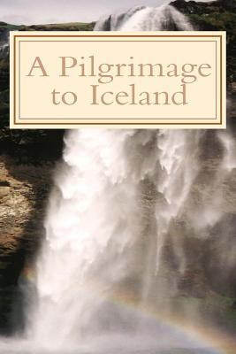 A Pilgrimage to Iceland