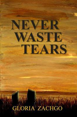 Never Waste Tears