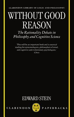 Without Good Reason: The Rationality Debate in Philosophy and Cognitive Science Download Epub ebooks