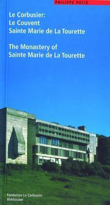 Le Corbusier: The Convent of La Tourette (Le Corbusier Guides