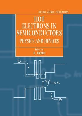Hot Electrons in Semiconductors: Physics and Devices