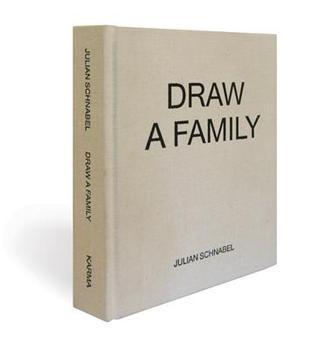 Julian Schnabel Draw a Family