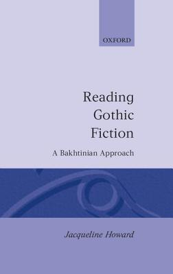 Reading Gothic Fiction: A Bakhtinian Approach