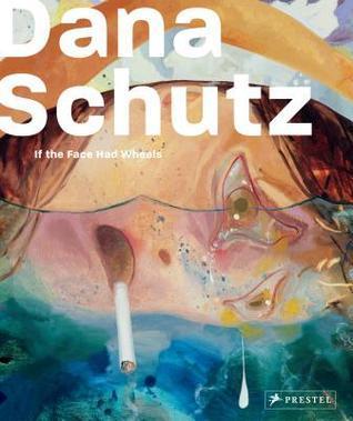 Dana Schutz: If the Face Had Wheels