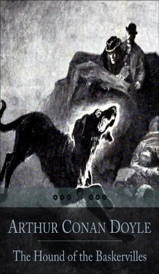 The Hound of the Baskervilles: The Third of Four Crime Novels by Sir Arthur Conan Doyle Featuring the Detective Sherlock Holmes (Beloved Books Edition)