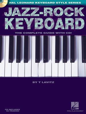 Jazz-Rock Keyboard: The Complete Guide with CD!