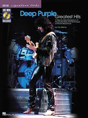Deep Purple - Greatest Hits: A Step-By-Step Breakdown of the Guitar Style and Techniques of Ritchie Blackmore [With CD] par Troy Stetina